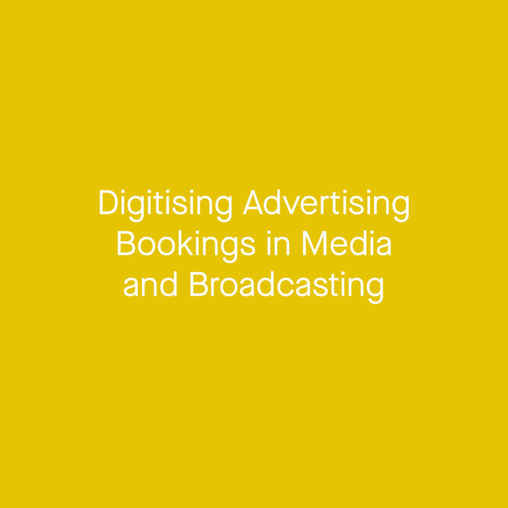 digitising advertising bookings in media and broadcasting