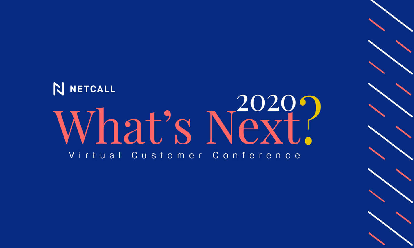 What's Next? 2020 Virtual Customer Conference
